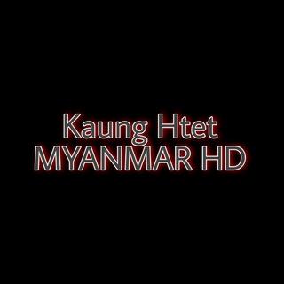 Kaung Htet MYANMAR HD