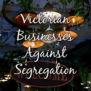 Victorian Businesses Against Segregation